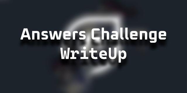 Answers Challenge WriteUp