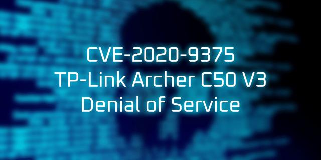 CVE-2020-9375 TP-Link Archer C50 v3 Denial of Service