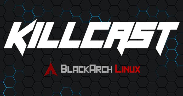 Killcast x BlackArch